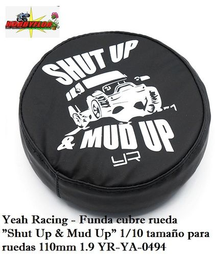 "Yeah Racing - Funda cubre rueda ""Shut Up & Mud Up"" 1/10 tamaño para ruedas 110mm 1.9 YR-YA-0494"